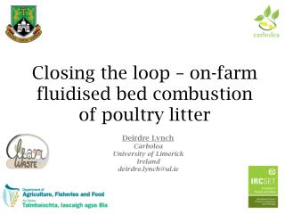 Closing the loop –  o n-farm fluidised bed combustion of  p oultry  l itter