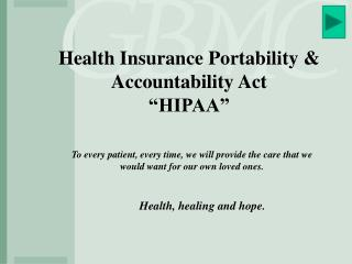 "Health Insurance Portability & Accountability Act ""HIPAA"""