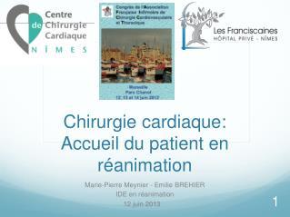 Chirurgie cardiaque: Accueil du patient en réanimation