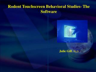 Rodent Touchscreen Behavioral Studies- The Software