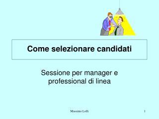 Come selezionare candidati