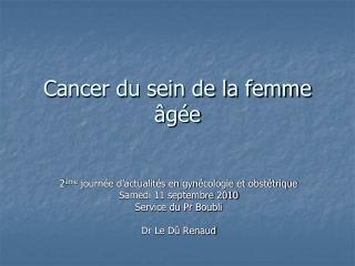 Cancer du sein de la femme �g�e