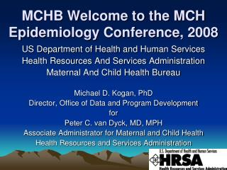 MCHB Welcome to the MCH Epidemiology Conference, 2008