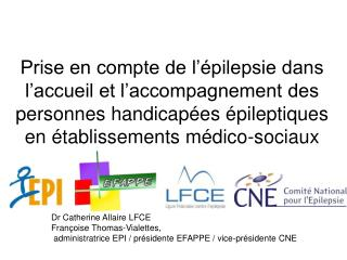 Dr Catherine Allaire LFCE Fran�oise Thomas-Vialettes,
