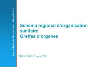 Schéma régional d'organisation sanitaire   Greffes d'organes