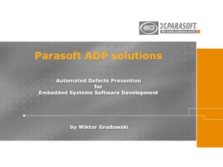 Parasoft ADP solutions Automated Defects Prevention for Embedded Systems Software Development