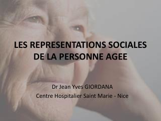 LES REPRESENTATIONS SOCIALES DE LA PERSONNE AGEE