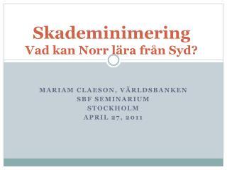 Skademinimering Vad kan  Norr lära från Syd?