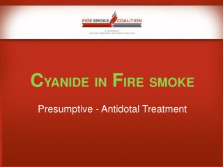 C YANIDE IN  F IRE SMOKE Presumptive - Antidotal Treatment