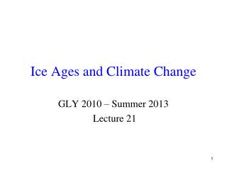 Ice Ages and Climate Change