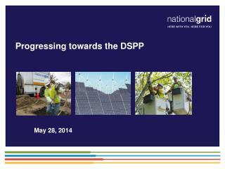 Progressing towards the DSPP