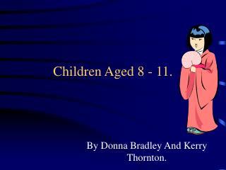 Children Aged 8 - 11.