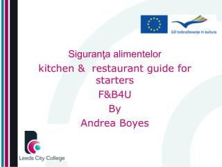 Siguranţa alimentelor kitchen &  restaurant guide for starters F&B4U By Andrea Boyes