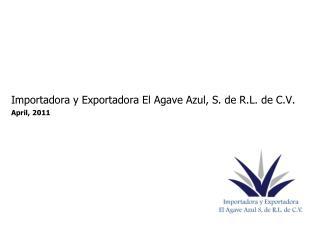 Importadora y Exportadora El Agave Azul, S. de R.L. de C.V.