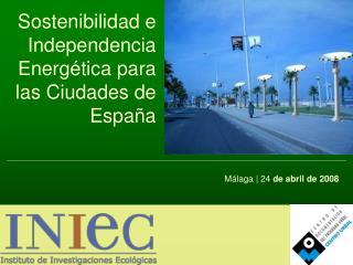 Sostenibilidad e Independencia Energética para las Ciudades de España