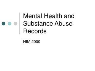 Mental Health and Substance Abuse Records