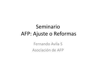 Seminario  AFP: Ajuste o Reformas