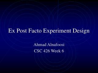 Ex Post Facto Experiment Design