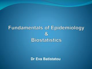 Fundamentals of Epidemiology & Biostatistics