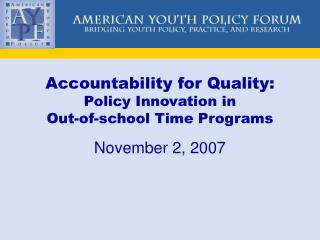 Accountability for Quality:  Policy Innovation in  Out-of-school Time Programs