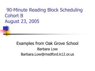 90-Minute Reading Block Scheduling Cohort B August 23, 2005