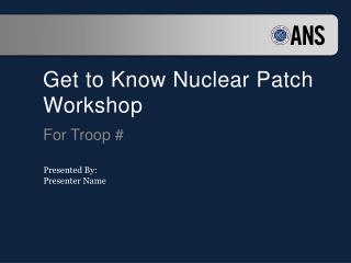Get to Know Nuclear Patch Workshop