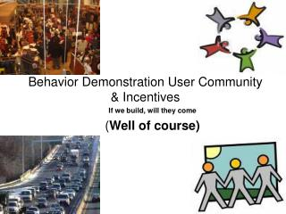 Behavior Demonstration User Community & Incentives