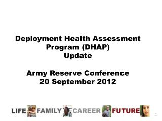 Deployment Health Assessment Program (DHAP)  Update Army Reserve Conference  20 September 2012
