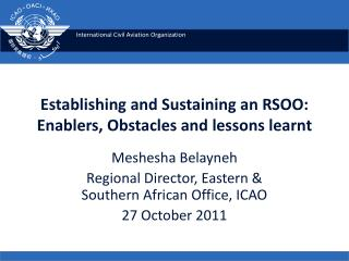Establishing and Sustaining an RSOO: Enablers, Obstacles and lessons learnt