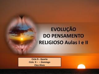 EVOLU ÇÃO DO PENSAMENTO  RELIGIOSO Aulas I e II
