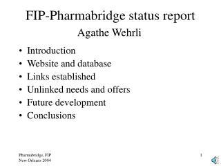 FIP-Pharmabridge status report Agathe Wehrli