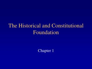 The Historical and Constitutional Foundation