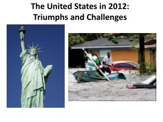 The United States in 2012:  Triumphs and Challenges