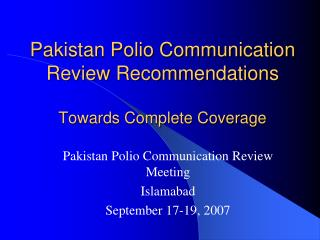 Pakistan Polio Communication  Review Recommendations Towards Complete Coverage