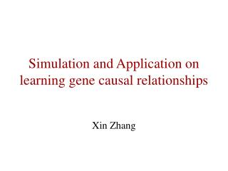 Simulation and Application on learning gene causal relationships