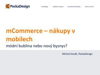 mCommerce  – nákupy v  mobilech módní bublina nebo nový  byznys?