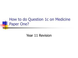 How to do Question 1c on Medicine Paper One?