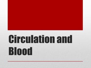 Circulation and Blood