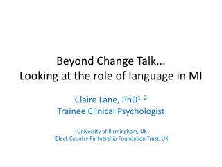 Beyond Change Talk...  Looking at the role of language in MI