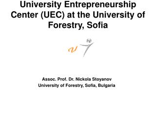 University Entrepreneurship Center (UEC) at the University of Forestry, Sofia