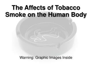 The Affects of Tobacco Smoke on the Human Body