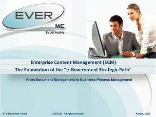 Enterprise Content Management ECM The Foundation of the  e-Government Strategic Path