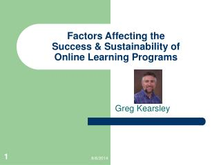 Factors Affecting the  Success & Sustainability of  Online Learning Programs