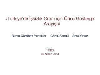 « Türkiye'de İşsizlik Oranı için Öncü Gösterge Arayışı»