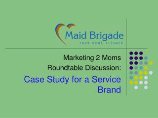 Marketing 2 Moms Roundtable Discussion: Case Study for a Service Brand