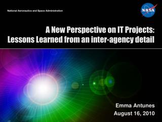 A New Perspective on IT Projects:  Lessons Learned from an inter-agency detail