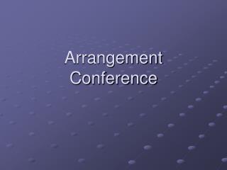 Arrangement Conference