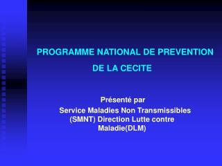 PROGRAMME NATIONAL DE PREVENTION DE LA CECITE