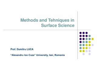 Methods and T ehni ques in Surface Science