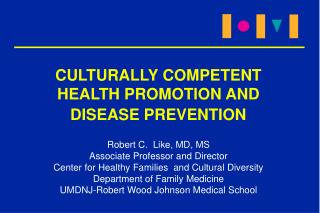 CULTURALLY COMPETENT                HEALTH PROMOTION AND               DISEASE PREVENTION